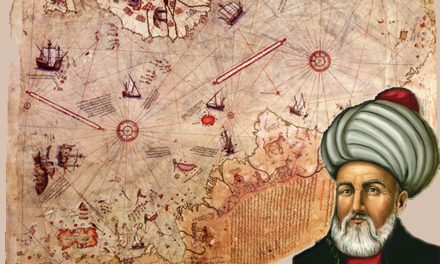 PIRI REIS, THE GENIUS CARTOGRAPHIST