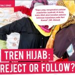 Trend Hijab : Reject Or Follow